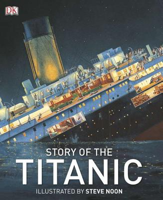 Story of the Titanic By Noon, Steve (ILT)