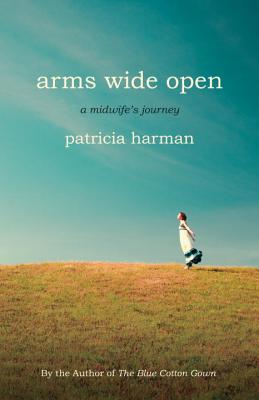Arms Wide Open By Harman, Patricia