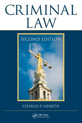 Criminal Law By Nemeth, Charles P.